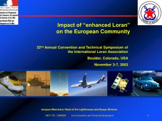 32 nd  Annual Convention and Technical Symposium of the International Loran Association