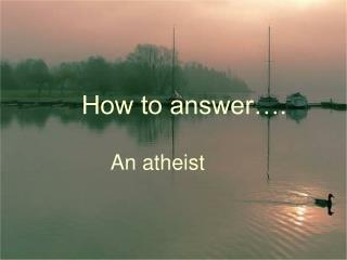 How to answer�.