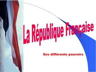 La République Française