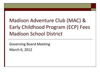 Madison Adventure Club (MAC) & Early Childhood Program (ECP) Fees Madison School District