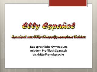 Das sprachliche Gymnasium mit dem Profilfach Spanisch als dritte Fremdsprache