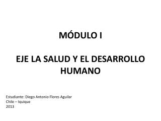 M�DULO I EJE LA SALUD Y EL DESARROLLO HUMANO