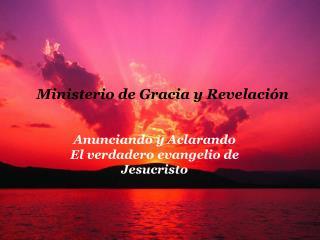 Ministerio de Gracia y Revelación