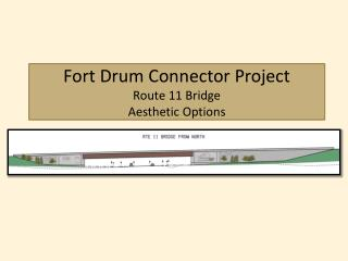 Fort Drum Connector Project Route 11 Bridge Aesthetic Options