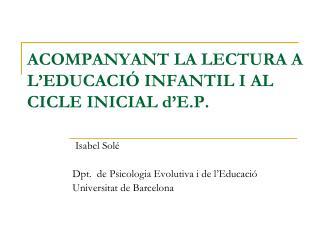 ACOMPANYANT LA LECTURA A L'EDUCACIÓ INFANTIL I AL CICLE INICIAL d'E.P.
