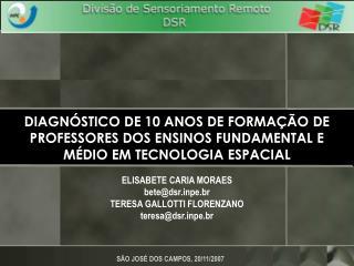 ELISABETE CARIA MORAES bete@dsrpe.br TERESA GALLOTTI FLORENZANO teresa@dsrpe.br