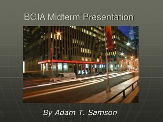 BGIA Midterm Presentation