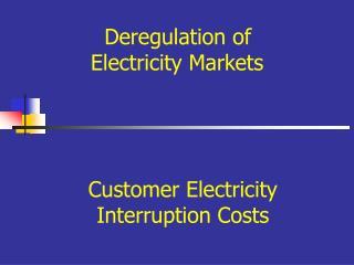 Deregulation of           Electricity Markets