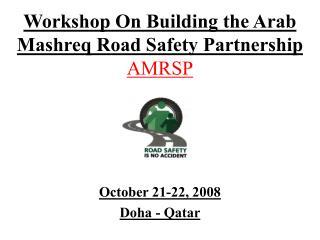 Workshop On Building the Arab Mashreq Road Safety Partnership AMRSP
