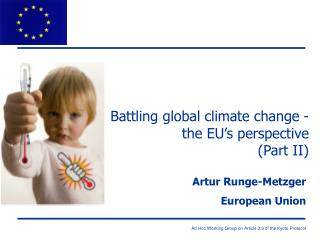Battling global climate change - the EU�s perspective (Part II)