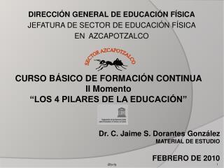 DIRECCIÓN GENERAL DE EDUCACIÓN FÍSICA JEFATURA DE SECTOR DE EDUCACIÓN FÍSICA  EN  AZCAPOTZALCO