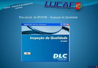 IP105 W  – Inspeção de Recebimento de materiais