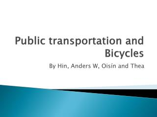 Public  transportation  and  Bicycles