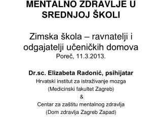 Dr.sc. Elizabeta Radonić, psihijatar Hrvatski institut za istraživanje mozga