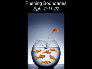 Pushing Boundaries Eph. 2:11-22