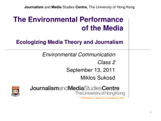 The Environmental Performance  of the Media  Ecologizing  Media  Theory and Journalism