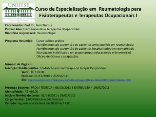 Curso de Especialização em Reumatologia para Fisioterapeutas e Terapeutas Ocupacionais I