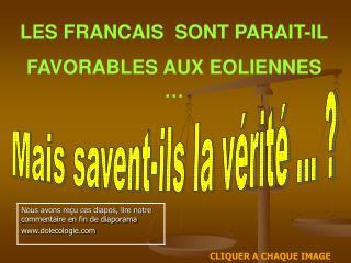 LES FRANCAIS  SONT PARAIT-IL FAVORABLES AUX EOLIENNES �