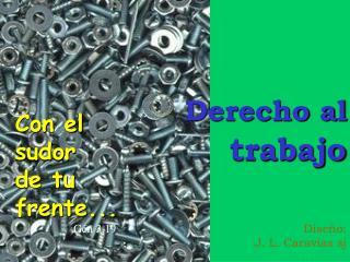Derecho al trabajo Diseño: J. L. Caravias sj
