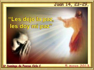 Juan 14, 23-29.