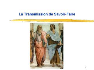 La Transmission de Savoir-Faire