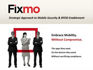 Strategic Approach to Mobile Security & BYOD Enablement