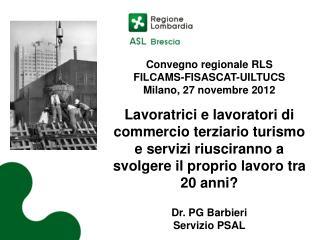 Convegno regionale RLS FILCAMS-FISASCAT-UILTUCS Milano, 27 novembre 2012