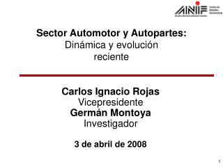 Sector Automotor y Autopartes: Dinámica y evolución  reciente