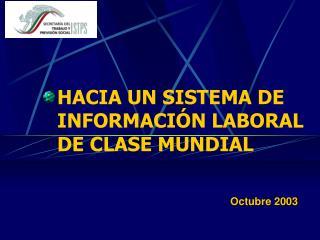 HACIA UN SISTEMA DE INFORMACI�N LABORAL DE CLASE MUNDIAL