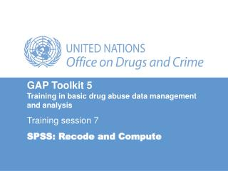 GAP Toolkit 5 Training in basic drug abuse data management and analysis