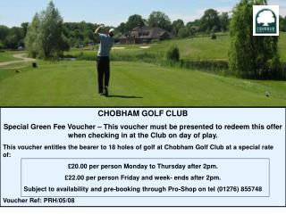 CHOBHAM GOLF CLUB Special Green Fee Voucher   This voucher ...