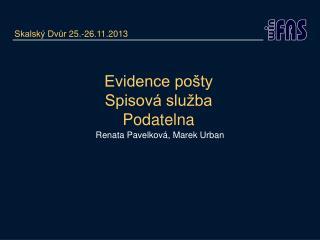 Evidence pošty Spisová služba Podatelna