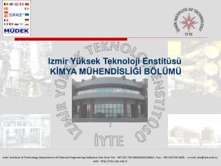 Izmir Yüksek Teknoloji Enstitüsü KİMYA MÜHENDİSLİĞİ BÖLÜMÜ