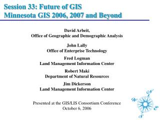 Session 33: Future of GIS  Minnesota GIS 2006, 2007 and Beyond