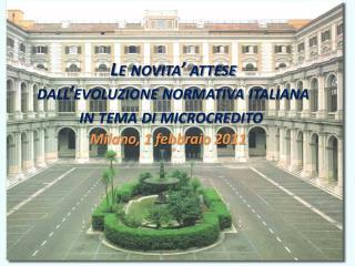 Le  novita'  attese  dall'evoluzione normativa italiana  in tema di  microcredito