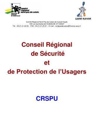 Conseil Régional  de Sécurité  et de Protection de l'Usagers CRSPU