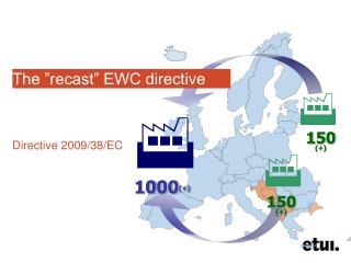 """The """"recast"""" EWC directive"""