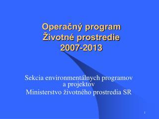 Operačný program  Životné prostredie  2007-2013