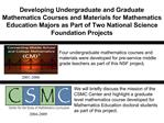 Developing Undergraduate and Graduate Mathematics Courses and Materials for Mathematics Education Majors as Part of Two