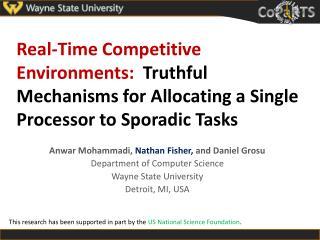 Anwar  Mohammadi,  Nathan  Fisher,  and  Daniel  Grosu Department of Computer Science