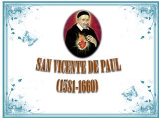 SAN VICENTE DE PAUL  (1581-1660)