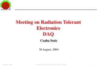 Meeting on Radiation Tolerant Electronics DAQ