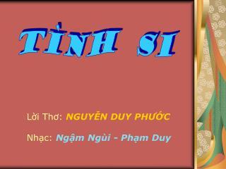 Lời Thơ: NGUYỄN DUY PHƯỚC Nhạc: Ngậm Ngùi - Phạm Duy