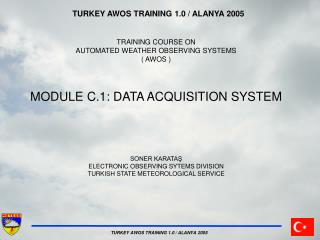 TURKEY AWOS TRAINING 1.0 / ALANYA 2005 TRAINING COURSE ON AUTOMATED WEATHER OBSERVING SYSTEMS