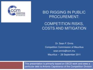 Bid Rigging in Public Procurement:  COMPETITION Risks, Costs and MITIGATION
