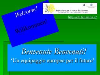 Benvenute Benvenuti!  'Un equipaggio europeo per il futuro'