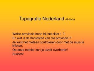 Topografie Nederland  (8 dia's)