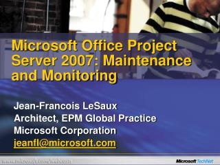 Microsoft Office Project Server 2007: Maintenance and Monitoring