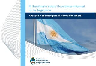III Seminario sobre Economía Informal  en la Argentina