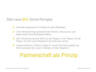Start neue  BKK  Schott-Rohrglas